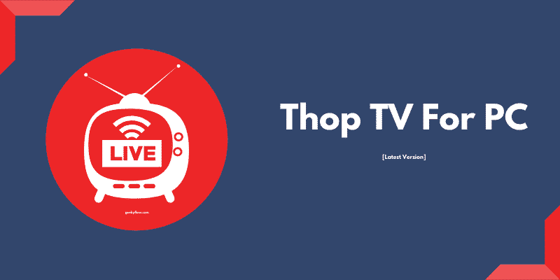 thopTV, thop tv for android, thop tv for PC, Thop tv download, Download thop tv, Top tv IPL